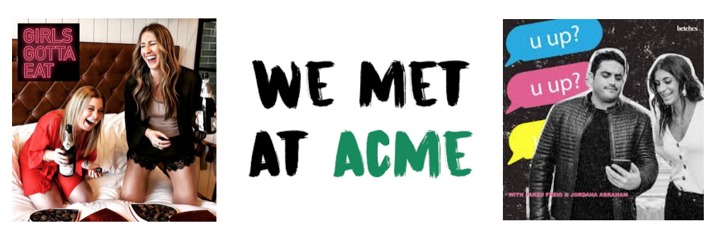 Girls Gotta Eat, We Met at Acme, and U, Up? Podcast Logos